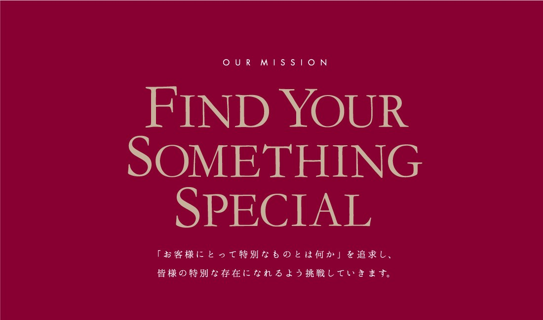 FIND YOUR SOMETHING SPECIAL